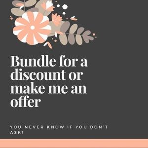 Other - Bundle 2 or 3 items for a private discount offer.